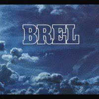 Brel, rêver à d'impossibles rêves...