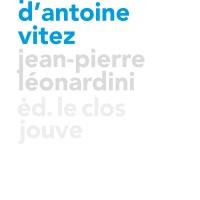 Marie Étienne et Antoine Vitez, la part cachée